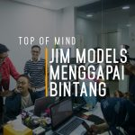 Top of Mind –JIM Models – Menggapai Bintang