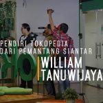 William Tanuwijaya,  Pendiri Tokopedia Dari Pemantang Siantar