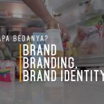 Brand, Branding, Brand Identity. Apa bedanya?