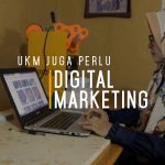 UKM Juga perlu Digital Marketing