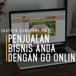 Kini Saatnya Dongkrak Omzet Penjualan Bisnis Anda dengan Go Online!