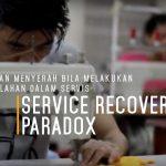 Jangan Menyerah Bila Melakukan Kesalahan Dalam Servis | Service Recovery Paradox