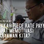 Piece Rate Payment | Apakah Piece Rate Payment Dapat Memotivasi Karyawan Kita?