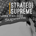 Strategi Supreme Melawan Pemalsuan