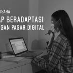 Pelaku Usaha Siap Beradaptasi Dengan Pasar Digital