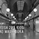 Di Blok M Mall Tersisa 20% Kios Yang Masih Buka