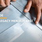 Dari Legacy Menjadi Aksi