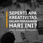 Seperti Apa Kreativitas dalam Pemasaran Hari Ini?