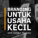 Branding Untuk Usaha Kecil